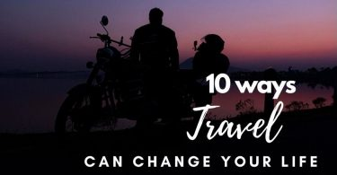10 ways travel can change your life